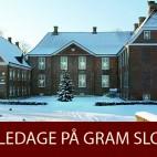 Juledage på Gram Slot 10. – 13. december